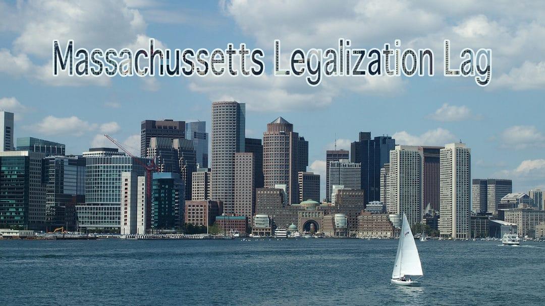 Massachusetts Legalization Lags