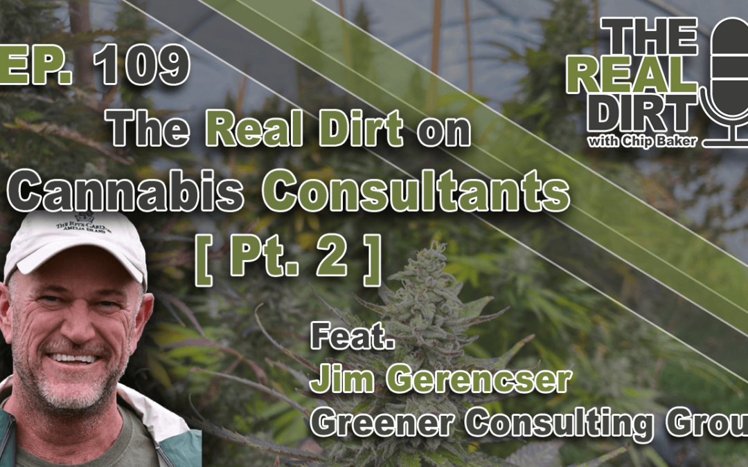 Cancer, Cannabis and Cultivation [ Jim Gerencser Pt. 2 ]