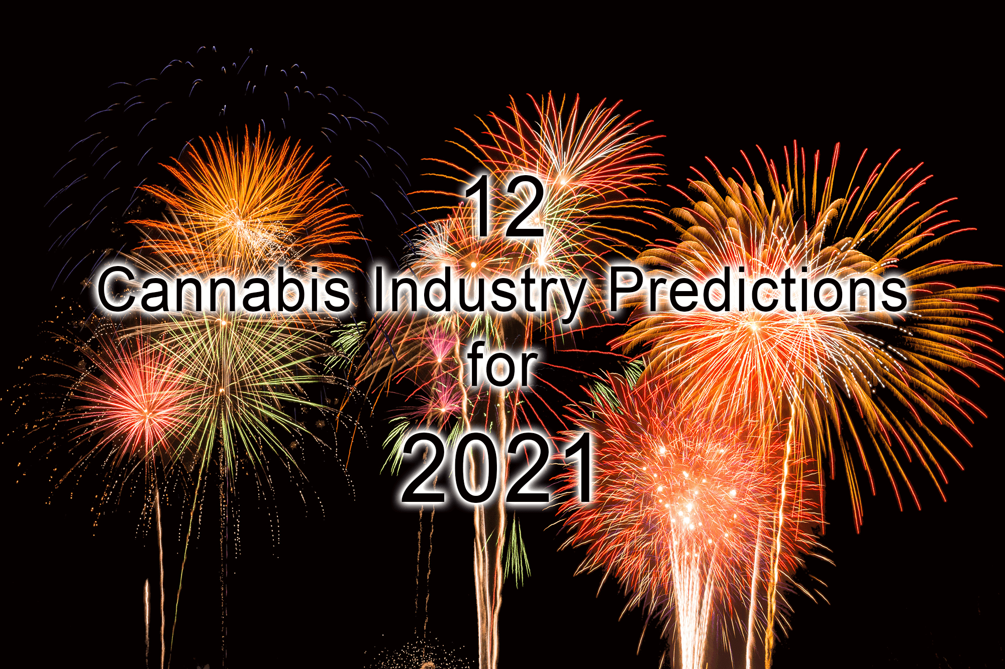 Cannabis industry predictions for 2021