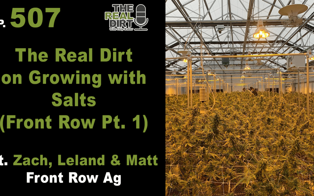 The Real Dirt on Growing with Salts [Front Row Pt. 1]